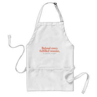 Behind every fulfilled woman standard apron