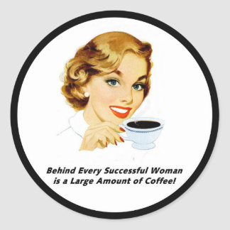 Behind Every Successful Woman Classic Round Sticker
