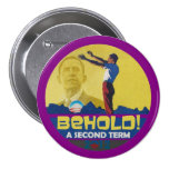 Behold A Second Term Obama 2012 7.5 Cm Round Badge