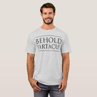 Behold Fartacus T-Shirt