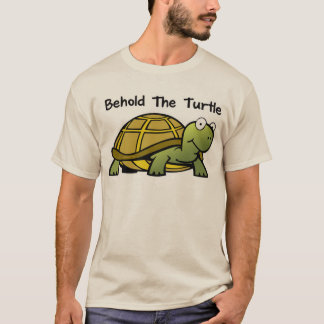 Behold the Turtle T-Shirt