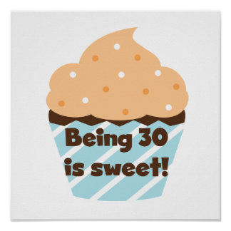 Being 30 is Sweet T-shirts and Gifts Poster