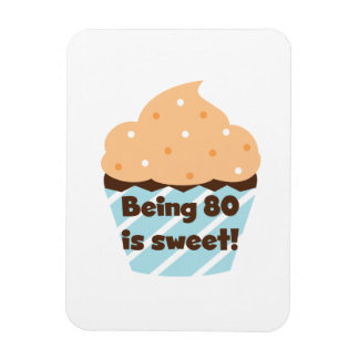 Being 80 is Sweet Birthday T-shirts and Gifts Vinyl Magnet