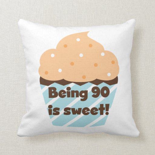 Being 90 is Sweet Birthday T-shirts and Gifts Throw Pillows