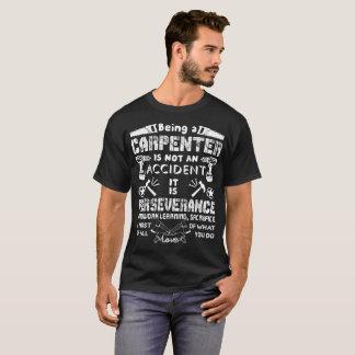 Being a Carpenter is not an accident T-Shirt