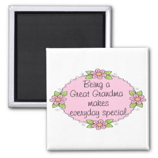 Being a Great grandma makes everyday Special Magnets