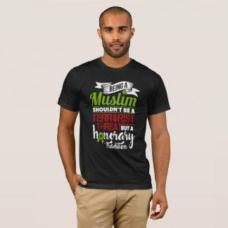 Being a Muslim.. T-Shirt