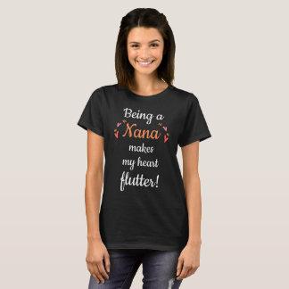 Being a Nana Makes My Heart Flutter T-Shirt