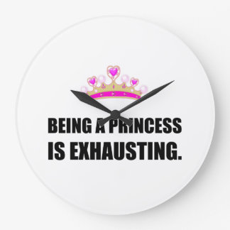 Being A Princess Is Exhausting Large Clock
