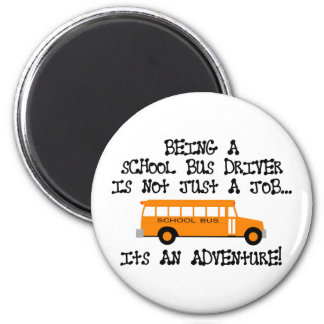 Being A School Bus Driver ... Is An Adventure 6 Cm Round Magnet