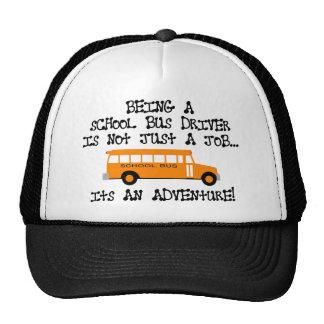 Being A School Bus Driver ... Is An Adventure Trucker Hat