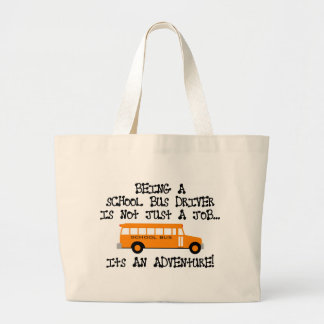 Being A School Bus Driver ... Is An Adventure Jumbo Tote Bag