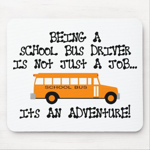 Being A School Bus Driver ... Is An Adventure Mouse Mat