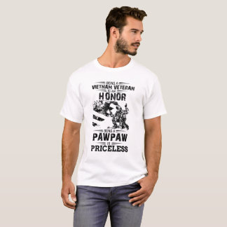 Being A Veteran Is An Honor But A Pawpaw Is Pricel T-Shirt