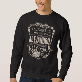 Being ALEJANDRO Is Pretty. Gift Birthday Sweatshirt