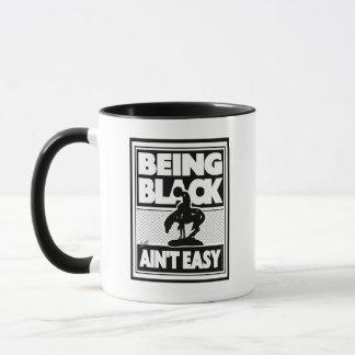 'BEING BLACK still A'INT EASY' - Coffee Mug