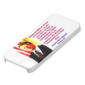 Being Confident Of Our Own Future - Jimmy Carter.j iPhone 5 Case