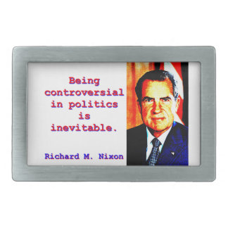 Being Controversial In Politics - Richard Nixon.jp Belt Buckle