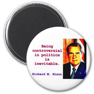Being Controversial In Politics - Richard Nixon.jp Magnet