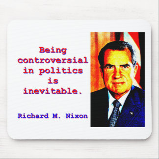 Being Controversial In Politics - Richard Nixon.jp Mouse Pad
