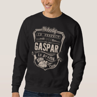 Being GASPAR Is Pretty. Gift Birthday Sweatshirt