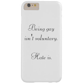 """Being Gay isn't voluntary"" Phone Case"