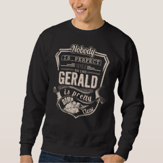 Being GERALD Is Pretty. Gift Birthday Sweatshirt