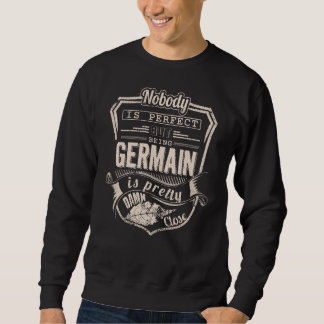 Being GERMAIN Is Pretty. Gift Birthday Sweatshirt