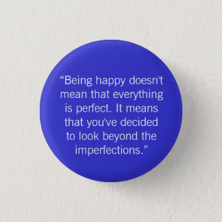 """Being happy doesn't mean that eve... - Customized 3 Cm Round Badge"