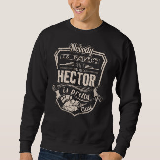 Being HECTOR Is Pretty. Gift Birthday Sweatshirt