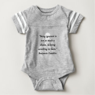 Being Ignorant - Benjamin Franklin Baby Bodysuit