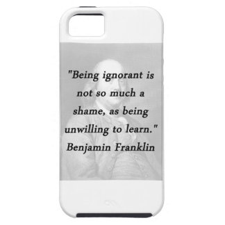 Being Ignorant - Benjamin Franklin iPhone 5 Cover