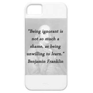 Being Ignorant - Benjamin Franklin iPhone 5 Covers