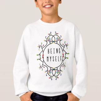 Being myself sweatshirt