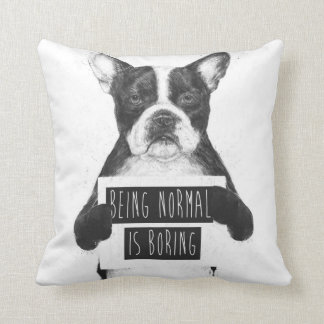 Being normal is boring throw pillow