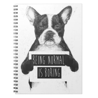 Being normal is boring spiral note book