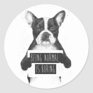 Being normal is boring round stickers
