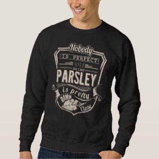 Being PARSLEY Is Pretty. Gift Birthday Sweatshirt