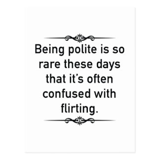 Being Polite Is So Rare These Days Postcard
