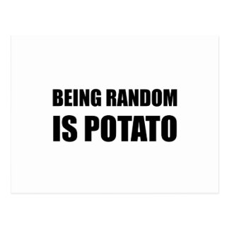 Being Random Is Potato Postcard