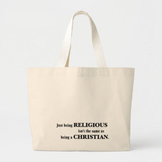 Being religious isn't the same as being Christian Jumbo Tote Bag