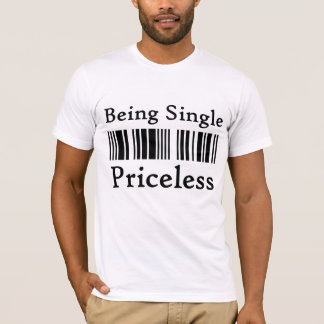 Being single priceless bar code t-shirt