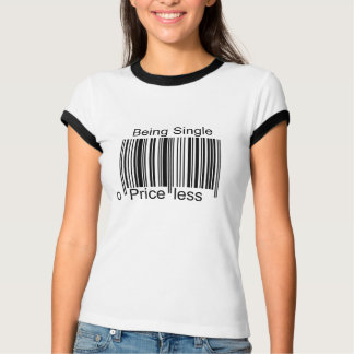 Being Single, Priceless T-Shirt