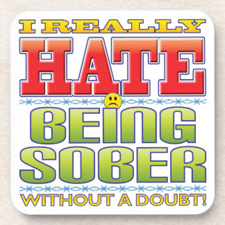 Being Sober Hate Face Coaster