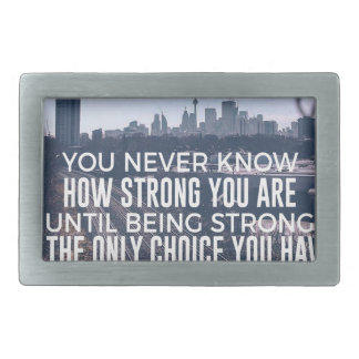 Being Strong Is The Only Choice Belt Buckle