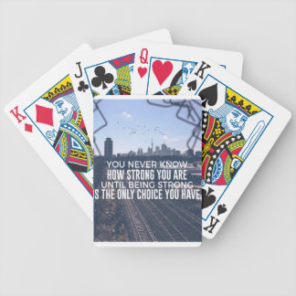 Being Strong Is The Only Choice Bicycle Playing Cards