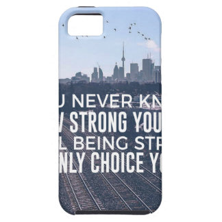 Being Strong Is The Only Choice Case For The iPhone 5