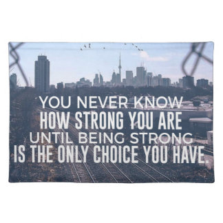 Being Strong Is The Only Choice Placemat