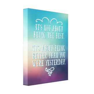 Being The Best Quote Canvas Print