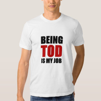 Being Tod Tshirts